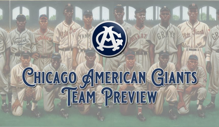 Chicago American Giants Team Preview