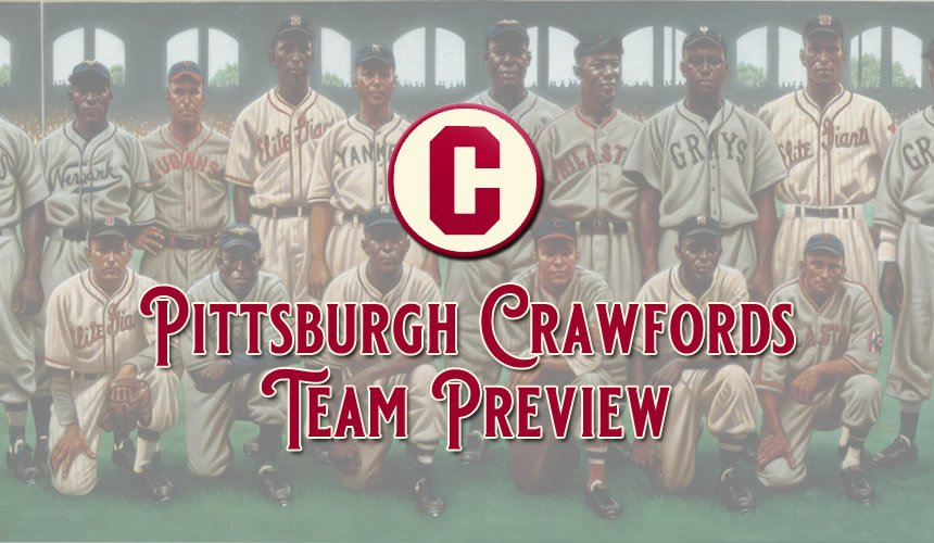 Pittsburgh Crawfords Team Preview